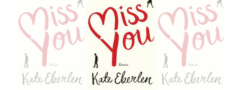 Miss You Kate Eberlen Diana Verlag Buchtipp Rezension