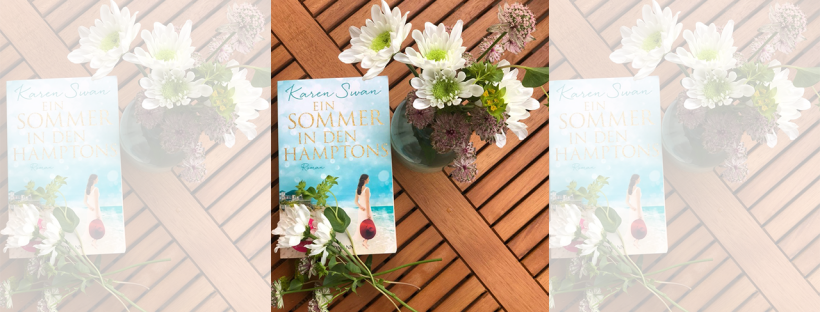 Karen Swan Ein Sommer in den Hamptons Buchtipp Rezension The Booklettes